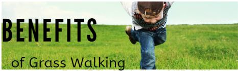 Benefits of walking barefoot on Grass.